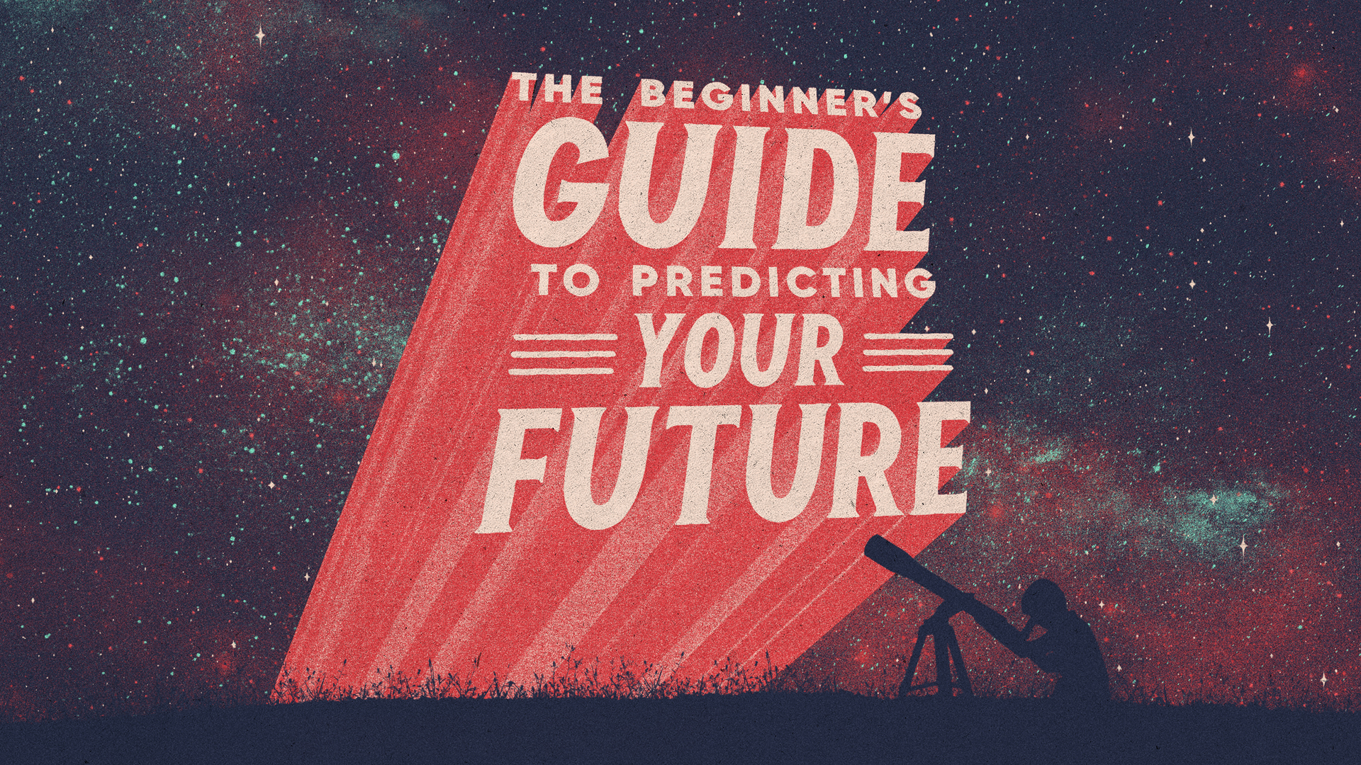 The-Beginners-Guide-to-Predicting-Your-Future_1920x1080.jpg