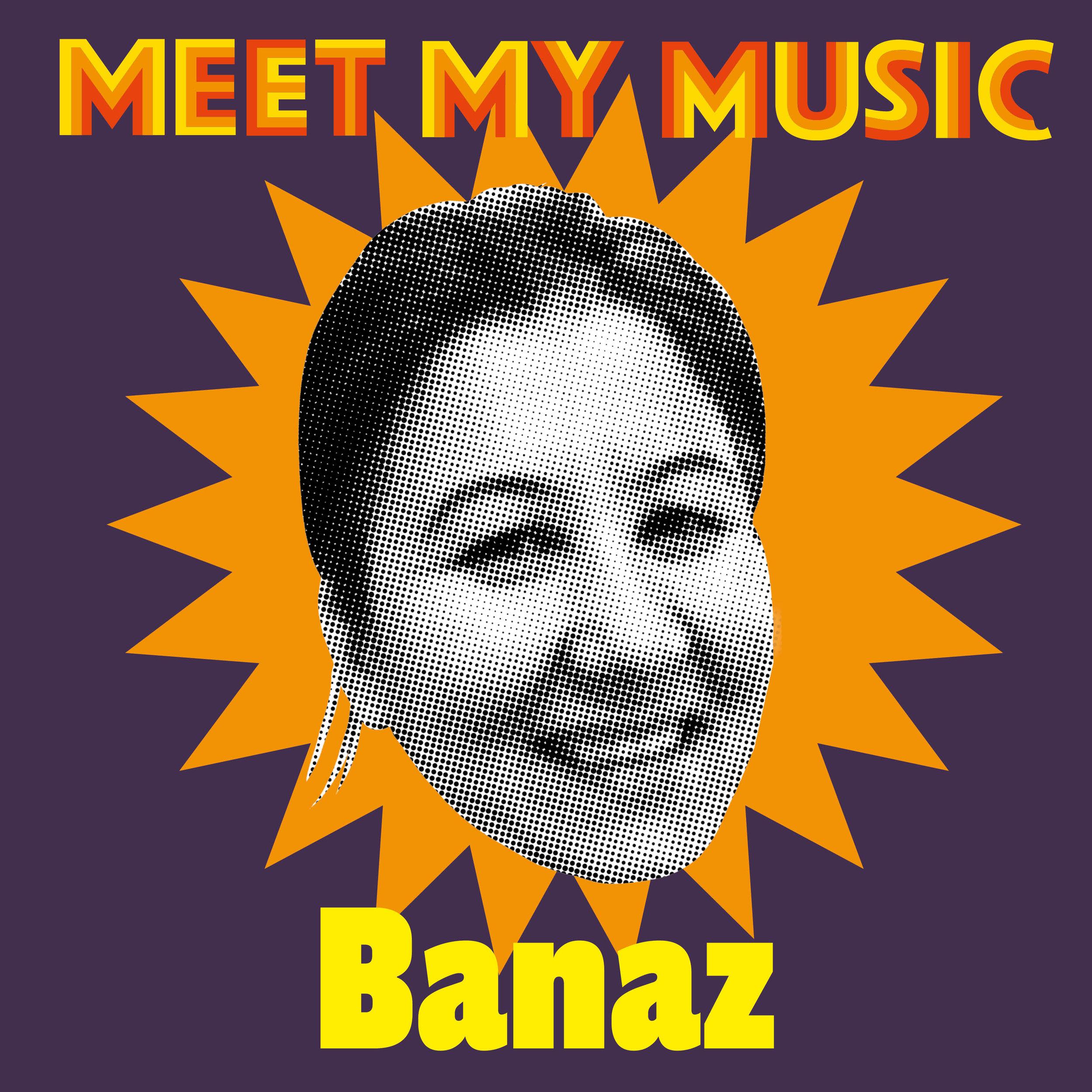 Meet my music Banaz.jpg