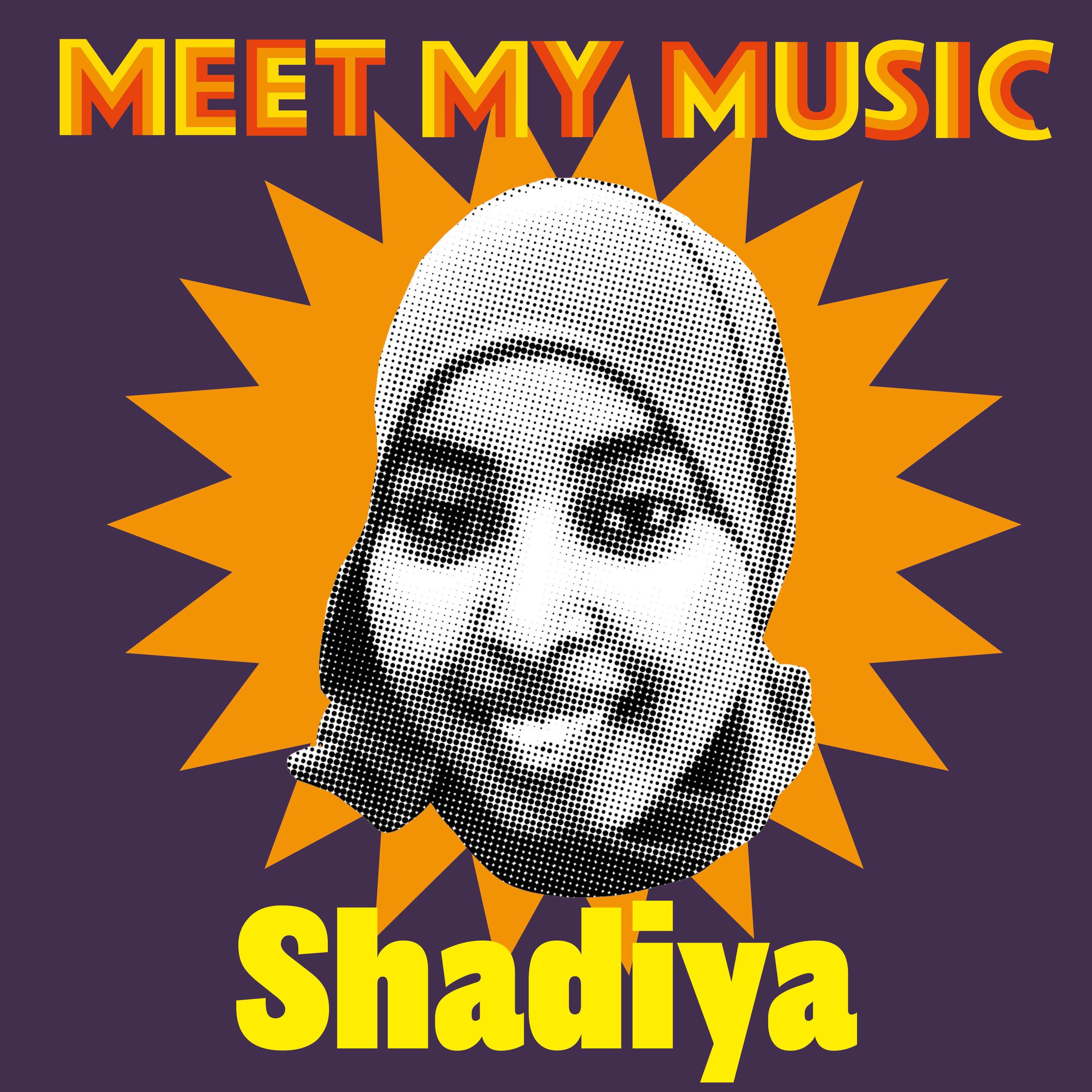 Meet my music Shadiya.jpg