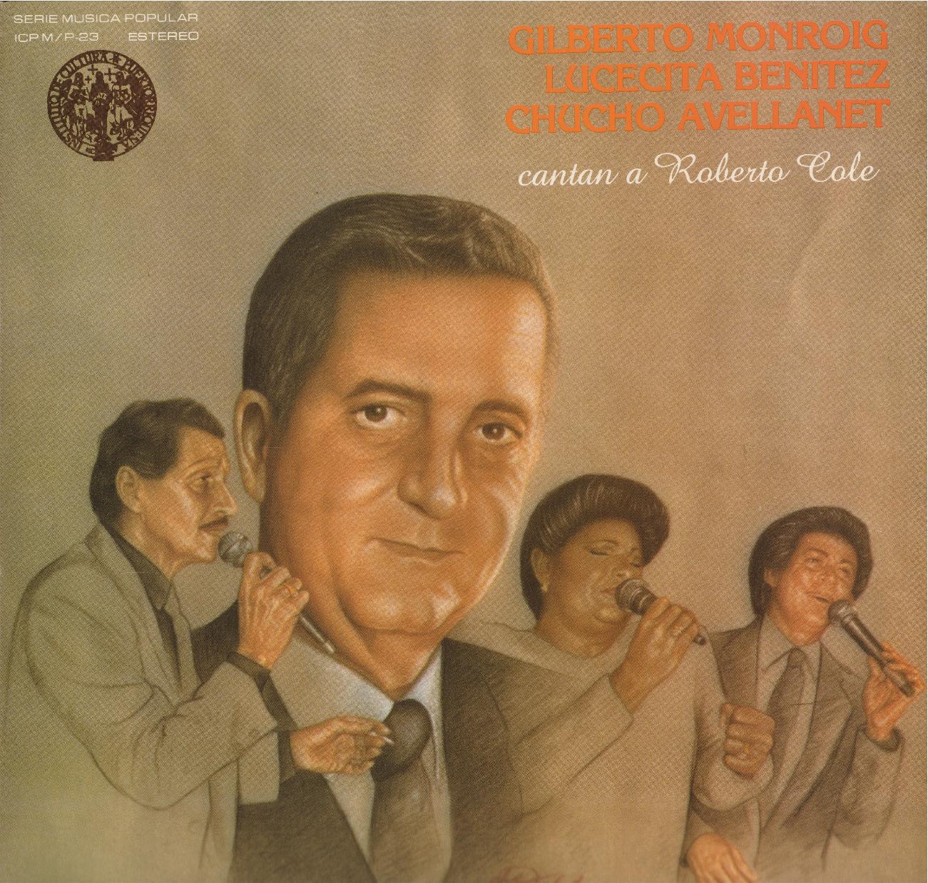 Gilberto Monroig, Lucecita Benítez y Chucho Avellanet cantan a Roberto Cole