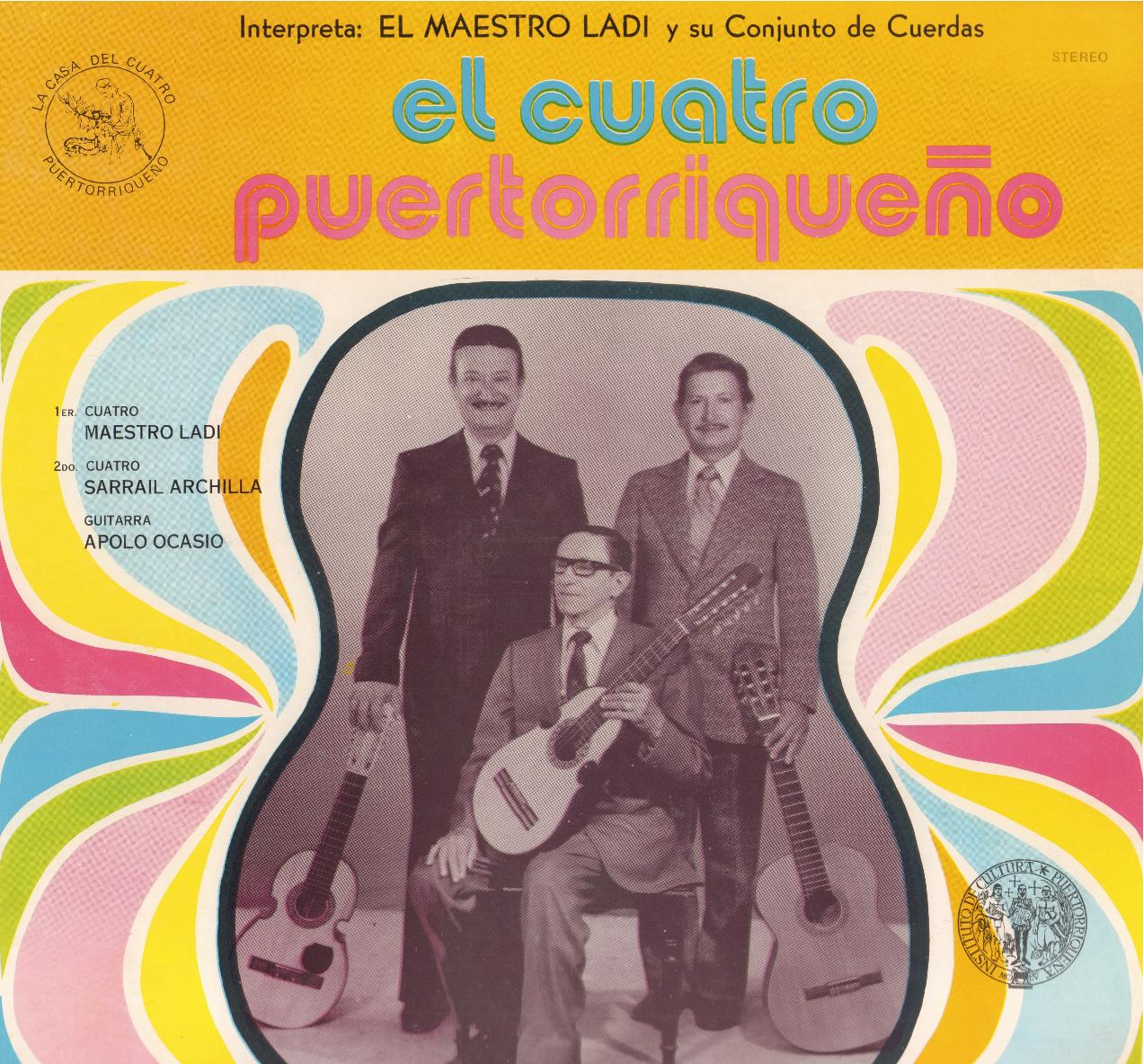 El Cuatro Puertorriqueño: El Maestro Ldí y su Conjunto de Cuerdas