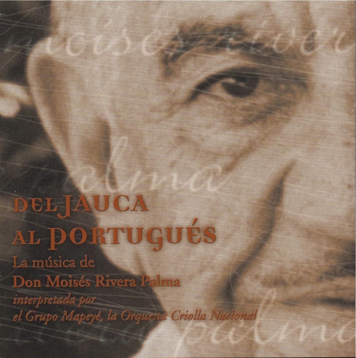 Preámbulo - Josilda Acosta Figueras( páginas 23 - 30 )ICP/SCA: Del Jauca al Portugués - La Música de Don Moisés Rivera Palma interpretada por el Grupo Mapeye, La Orquesta Criolla Nacional. MAPE-014.Subvenciones, colaboraciones y auspicios del ICP, 2002