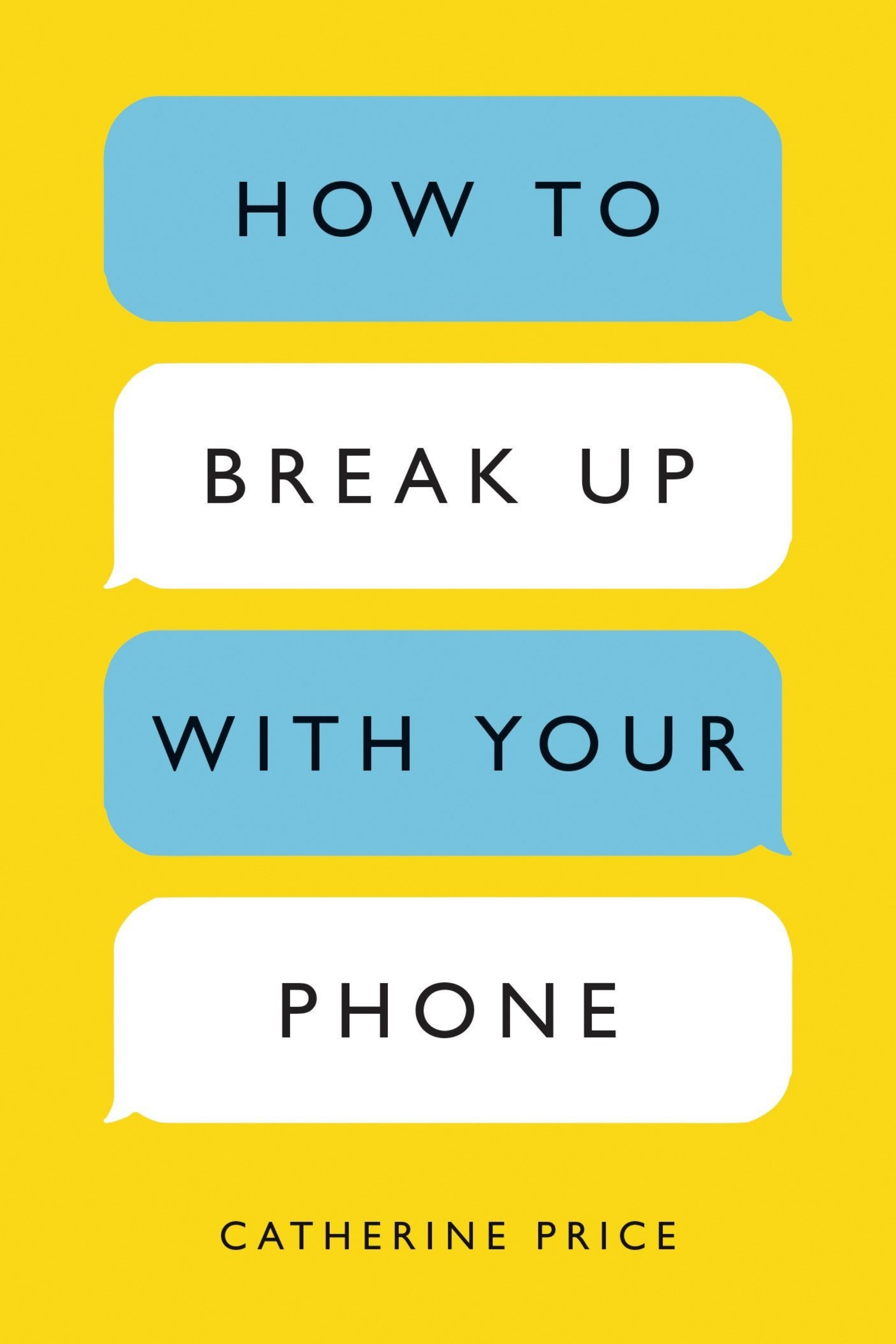 How to Break Up With Your Phone Catherine Price Courtney Elmer.png
