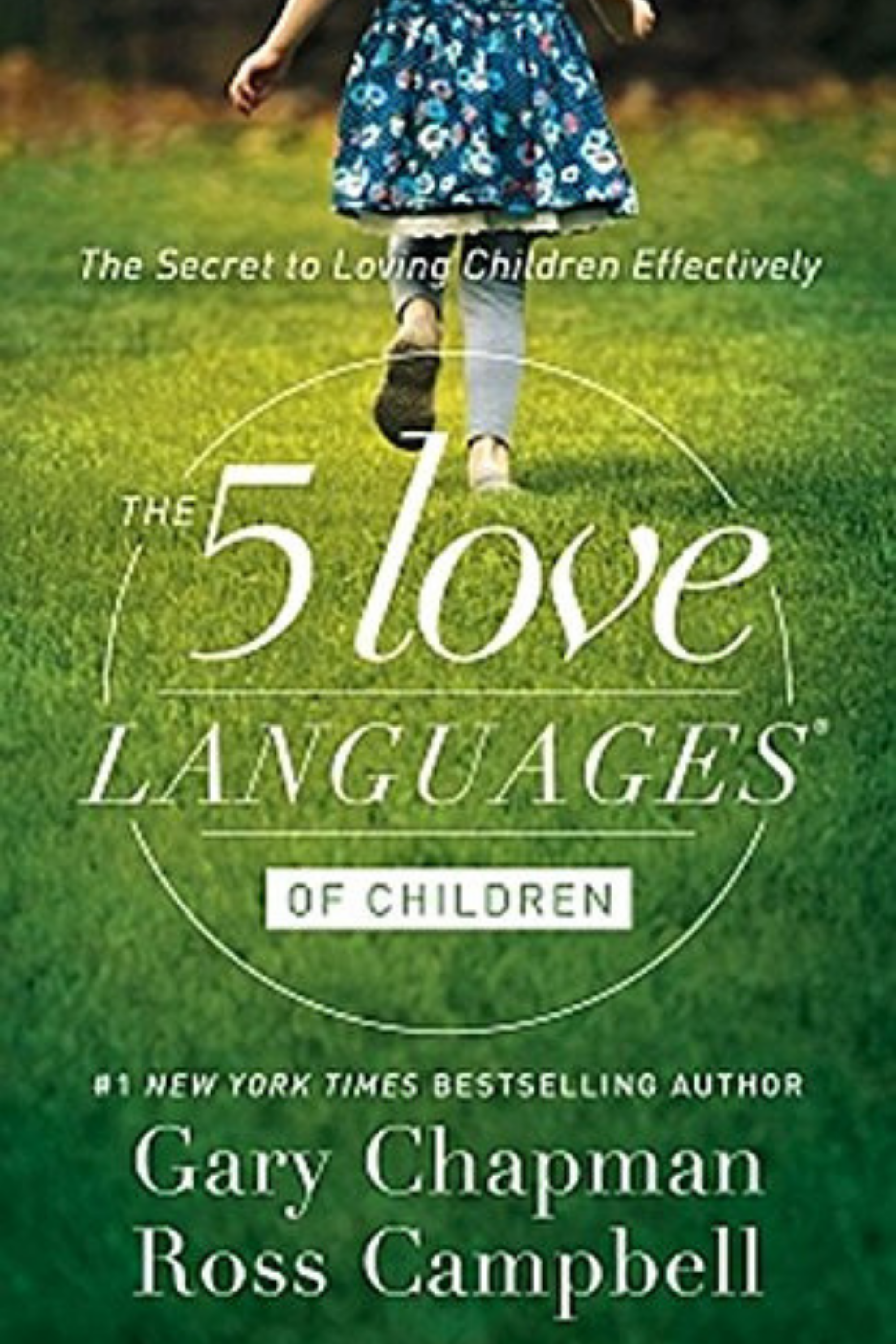 The 5 Love Languages of Children Gary Chapman Ross Campbell Courtney Elmer.png