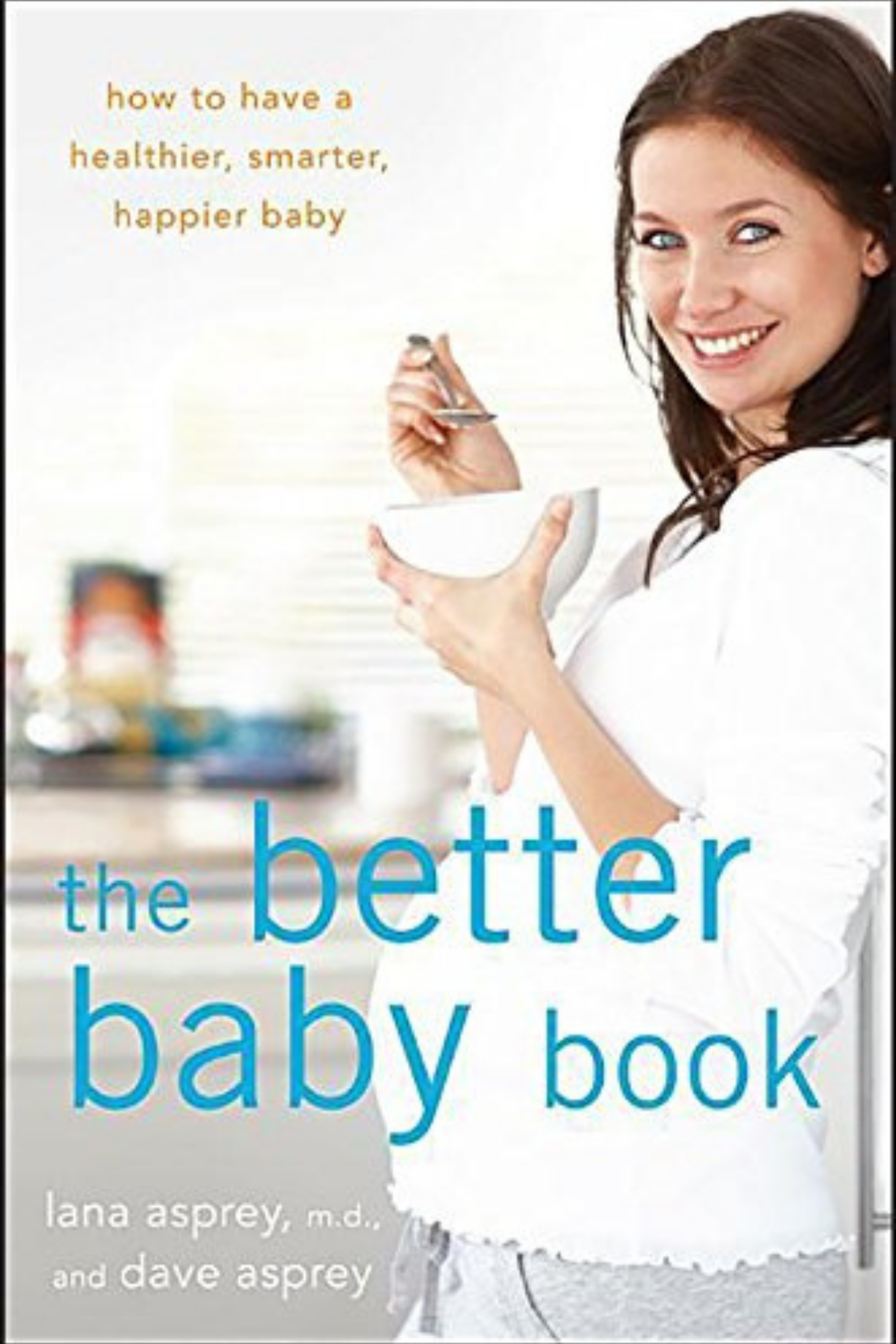 The Better Baby Book Lana Asprey David Asprey Courtney Elmer.png