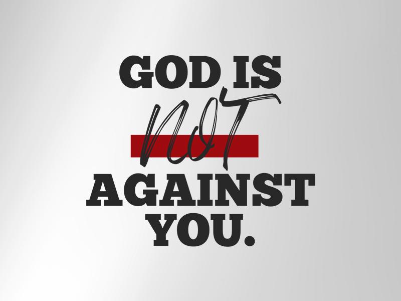 God is Not Against You - Sanctuary.jpg
