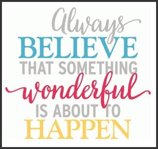 believe something wonderful.jpg