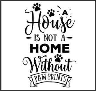 a house is not a home without pawprints.jpg