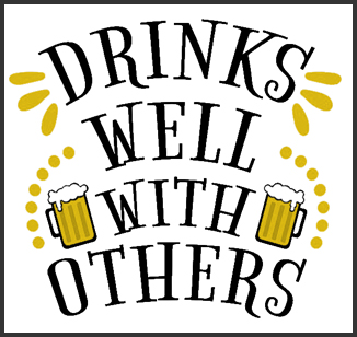 drinks well with others.jpg