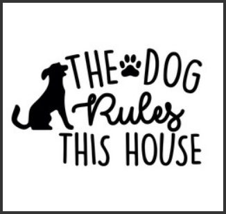 the dog rules this house.jpg