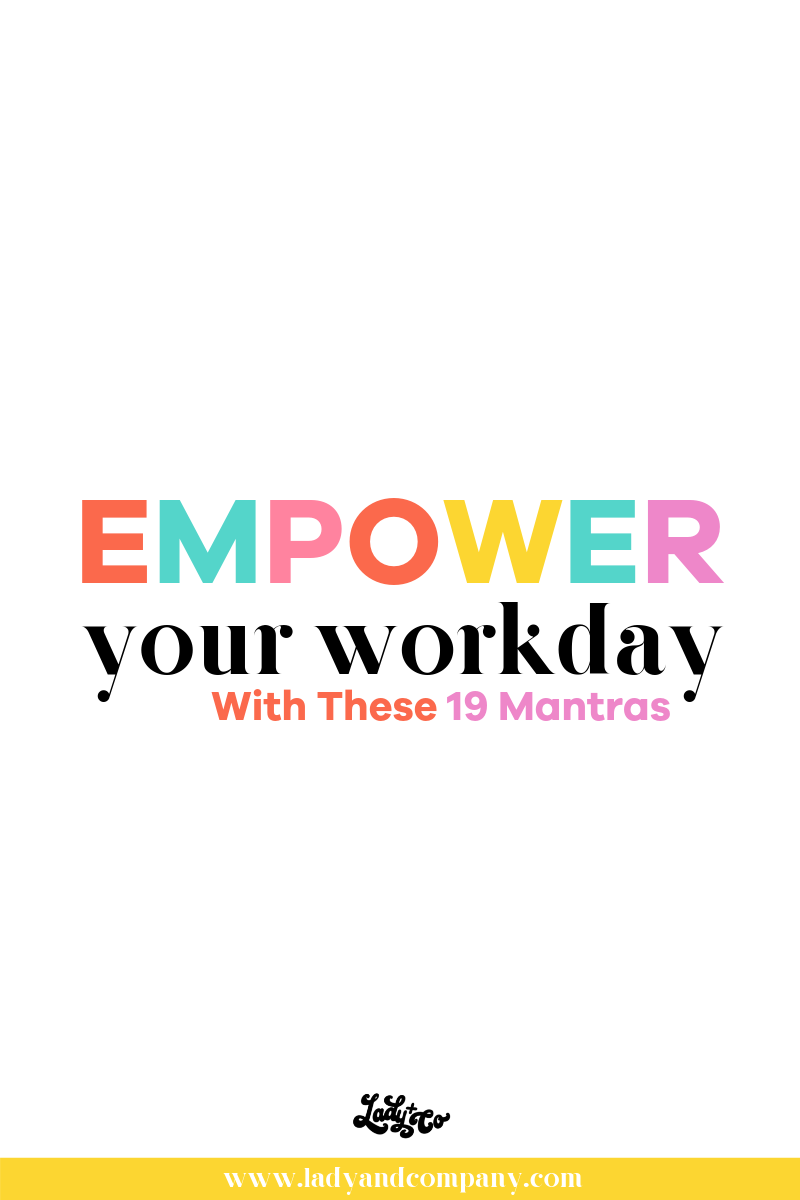 Empower your workday with these mantras