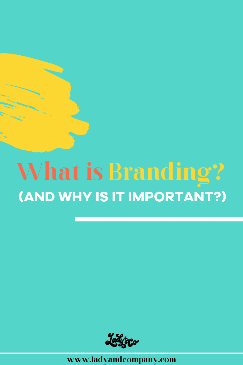 What is Branding and Why is it Important.png