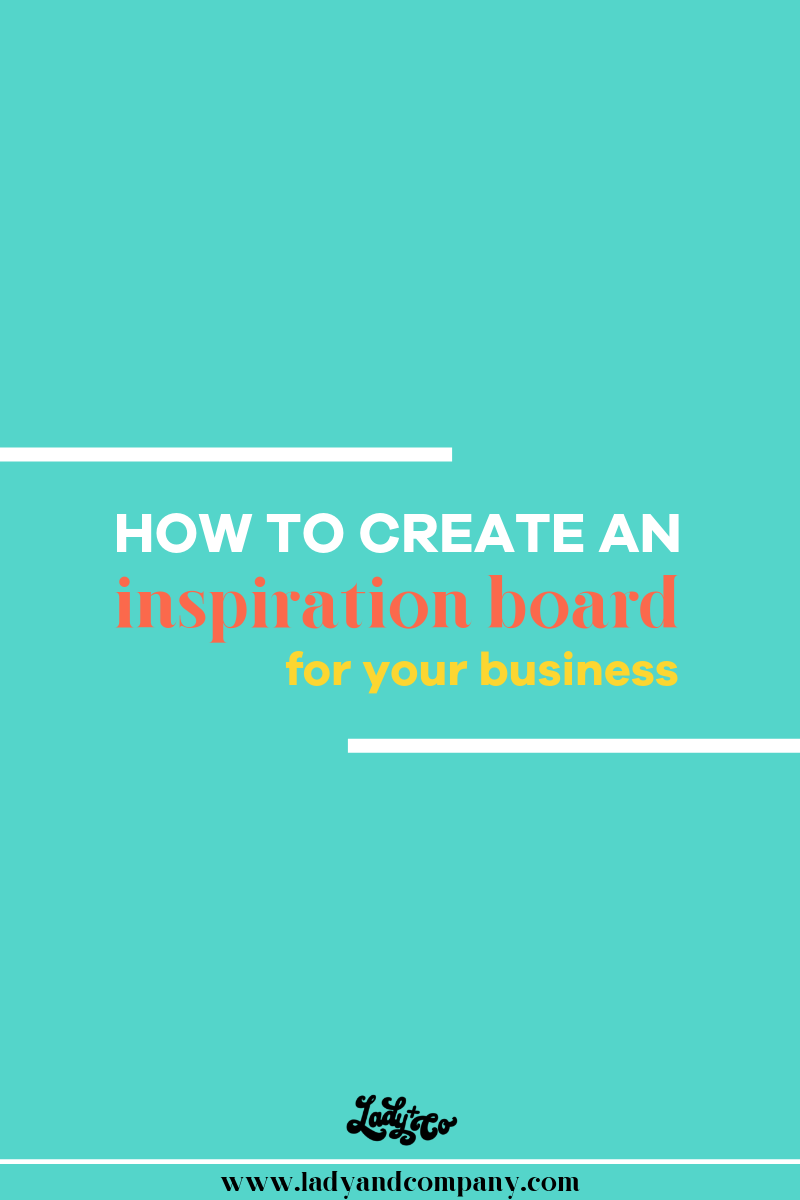 How To Create An Inspiration Board For Your Biz