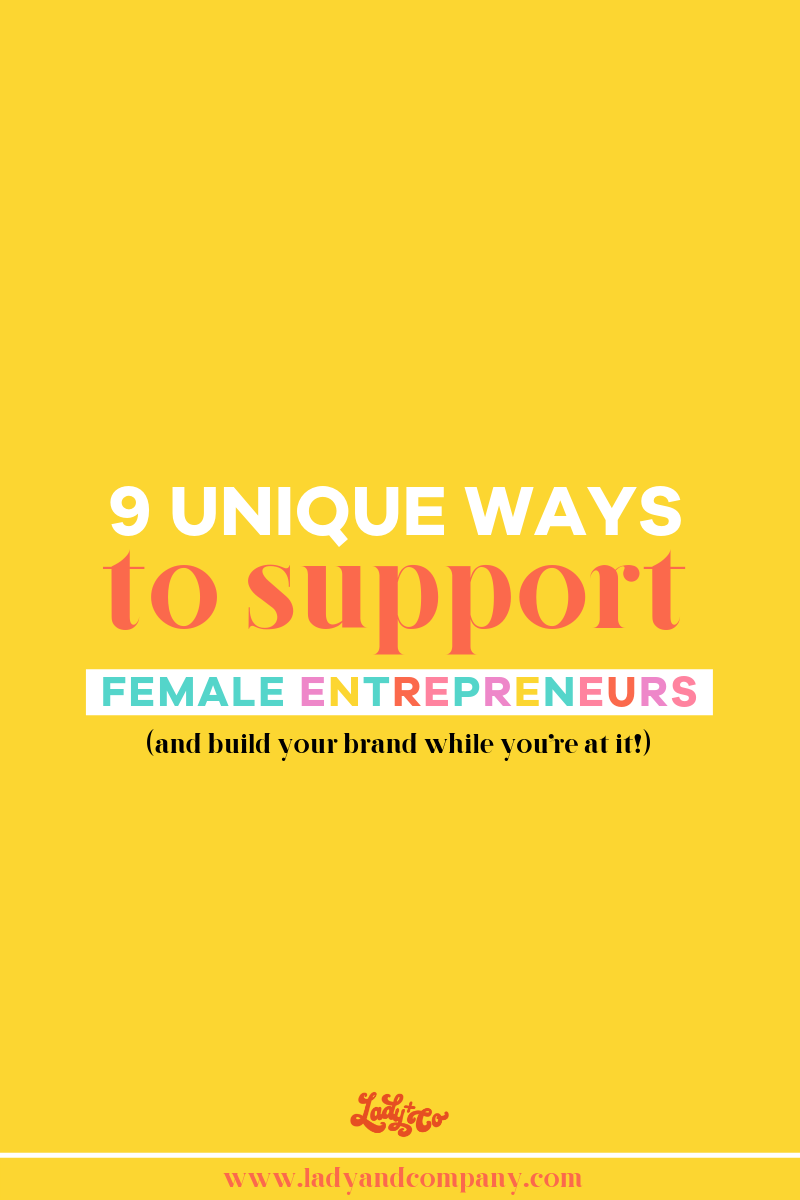 9 Unique Ways to Support Female Entrepreneurs | Lady and Company | Online Business Strategy | Women's Empowerment