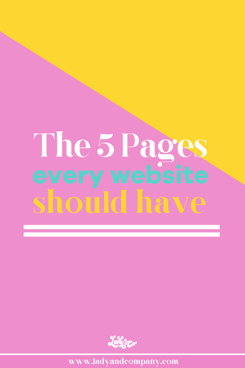 The 5 Pages Ever New Business Website Should Have | Lady and Company