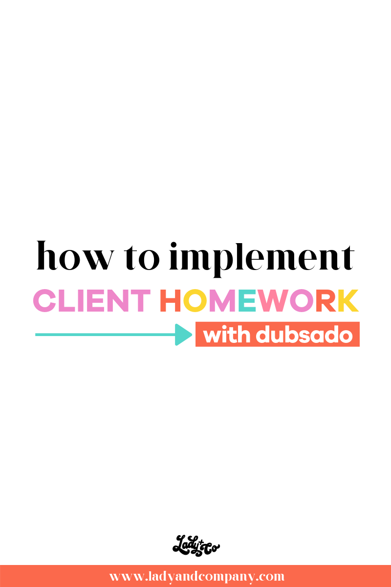 How to Implement Client Homework | Lady and Company Creative | Brand Design Web Design