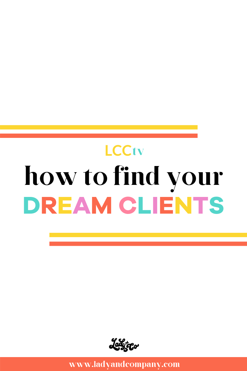 How to Find Your Dream Clients | Tips and Tricks to finding your ideal client that you'll LOVE to work with | Lady and Company Creative | Branding Coach | Empowering Women Through Badass Brands | LCCtv - Youtube Video