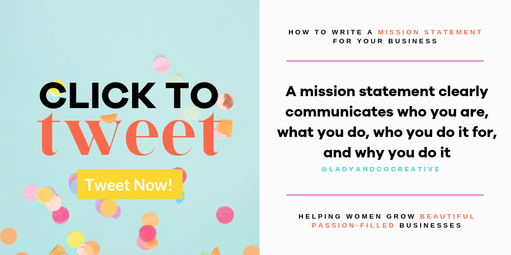 """A mission statement clearly communicates who are, what you do, who you do it for, and why you do it"" 