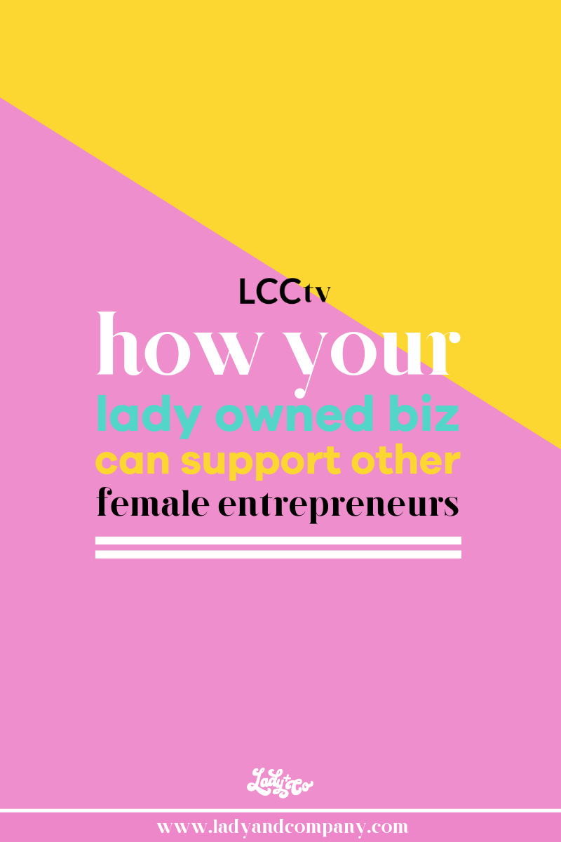 How your Lady Owned Biz can Support Other Female Entrepreneurs| Women in business are on the rise and I am SO excited that we get to be a part of that! Female empowerment in entrepreneurship should be something that each of us strives to make an impact in and, as the saying goes, empowered women empower women. But the best news? Us ladies have the power to help other female entrepreneurs create a sustainable business just simply by offering support. | Lady and Company | Online Business Strategy | Brand Coaching | Alex Lawless