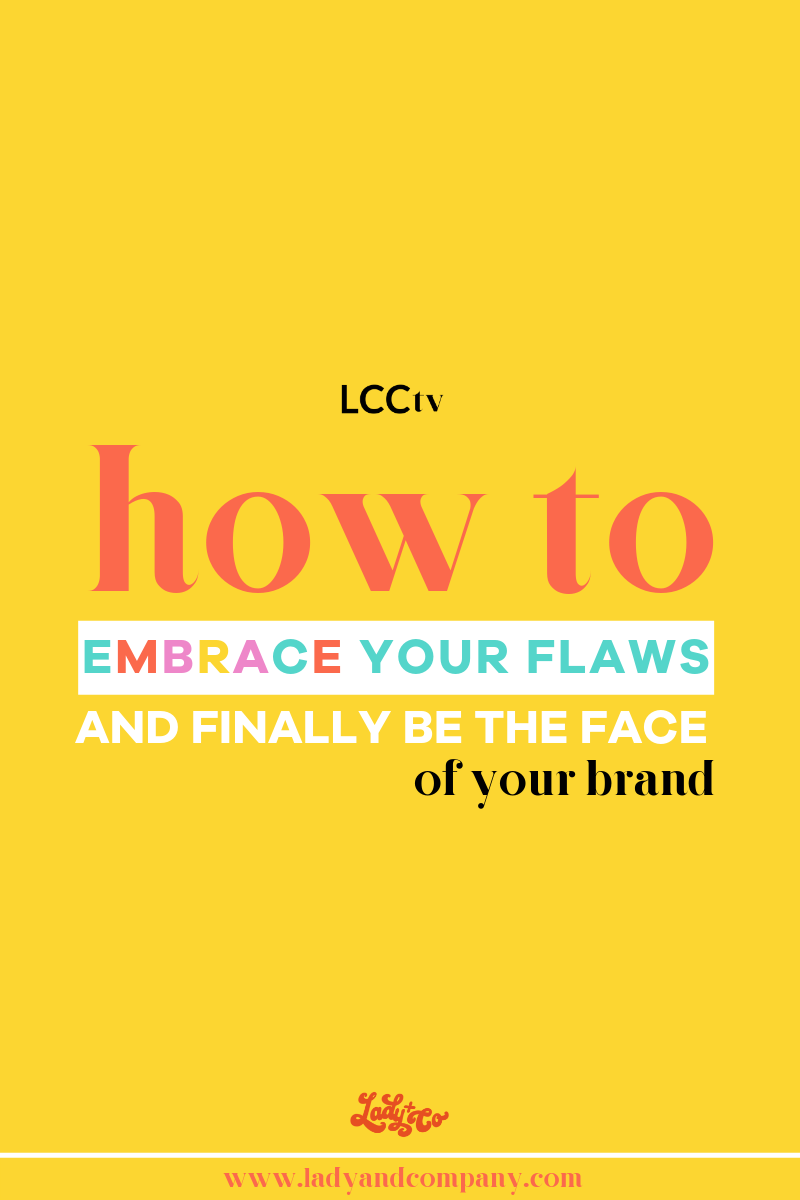 How to Embrace Your Flaws and FINALLY be The Face of Your Brand | Get a leg up on your personal branding game by showcasing your ulitmate superpowers! Embrace your flaws and uncover your secret sauce | LCCtv - Lady and Company Creative | Alex Lawless, Branding Coach