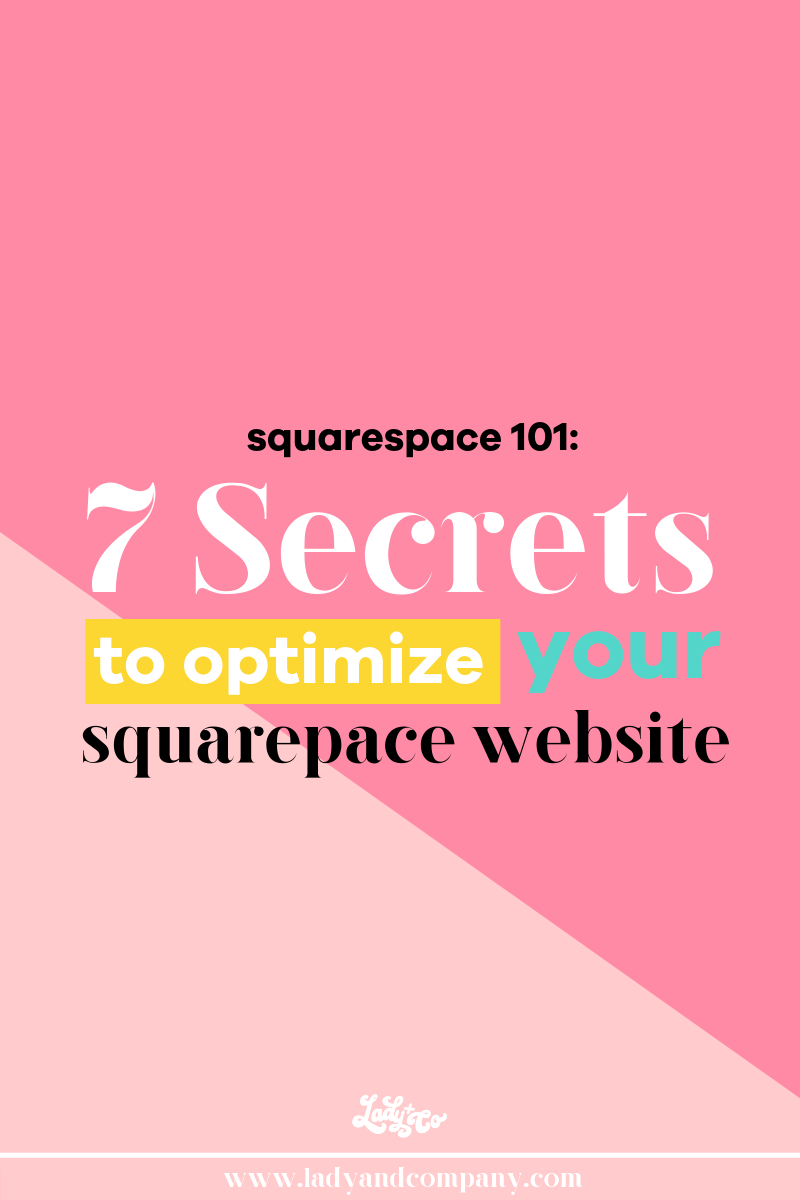 7 Secrets to Optimizing Your Squarespace Website | Creating your own website just got easier with all of Squarespace's simle to implement features. They have made creating a profession and functional website a breeze for the everyday business owner. This article tells you 7 secrets to creating a totally awesome website for your business | Guest Blogger: Jessie Coots | Lady and Company Creative | Alex Lawless, Branding Coach