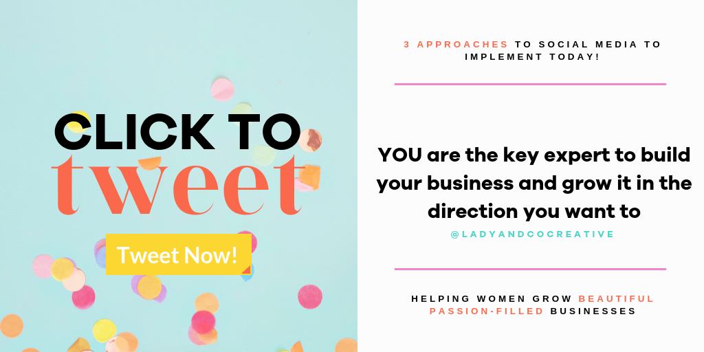 YOU are the key expert to build your business and grow it in the direction you want to | lady and company creative | branding coach | brand coaching