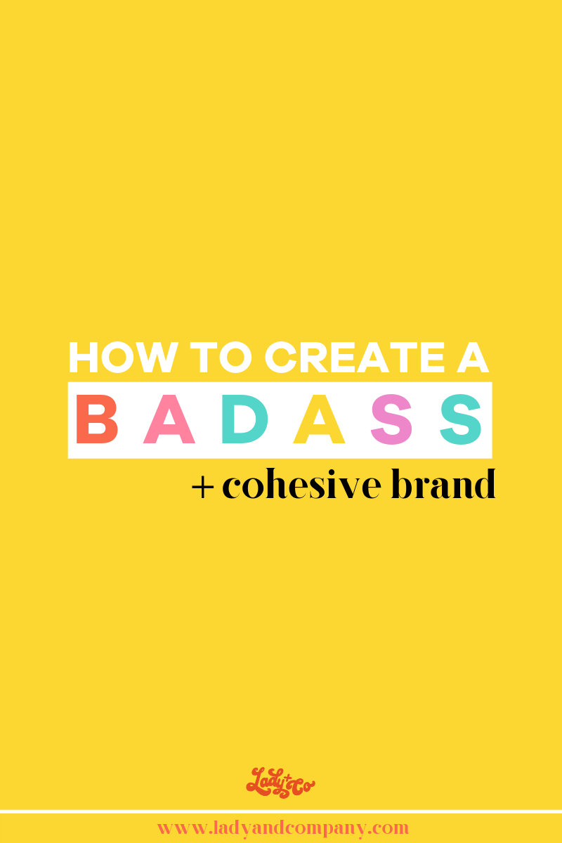 How to create a bad ass and cohesive brand   lady and company creative   empowering women through bad ass brands