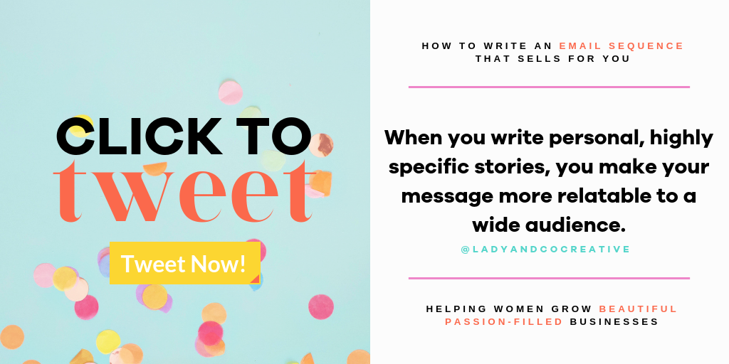 When you write personal, highly engaged stories, you make your message more relatable to a wide audience | How to write an email sequence that sells for you | Abbi Perets | Lady and Company Creative Blog | Alex Lawless, Branding Coach
