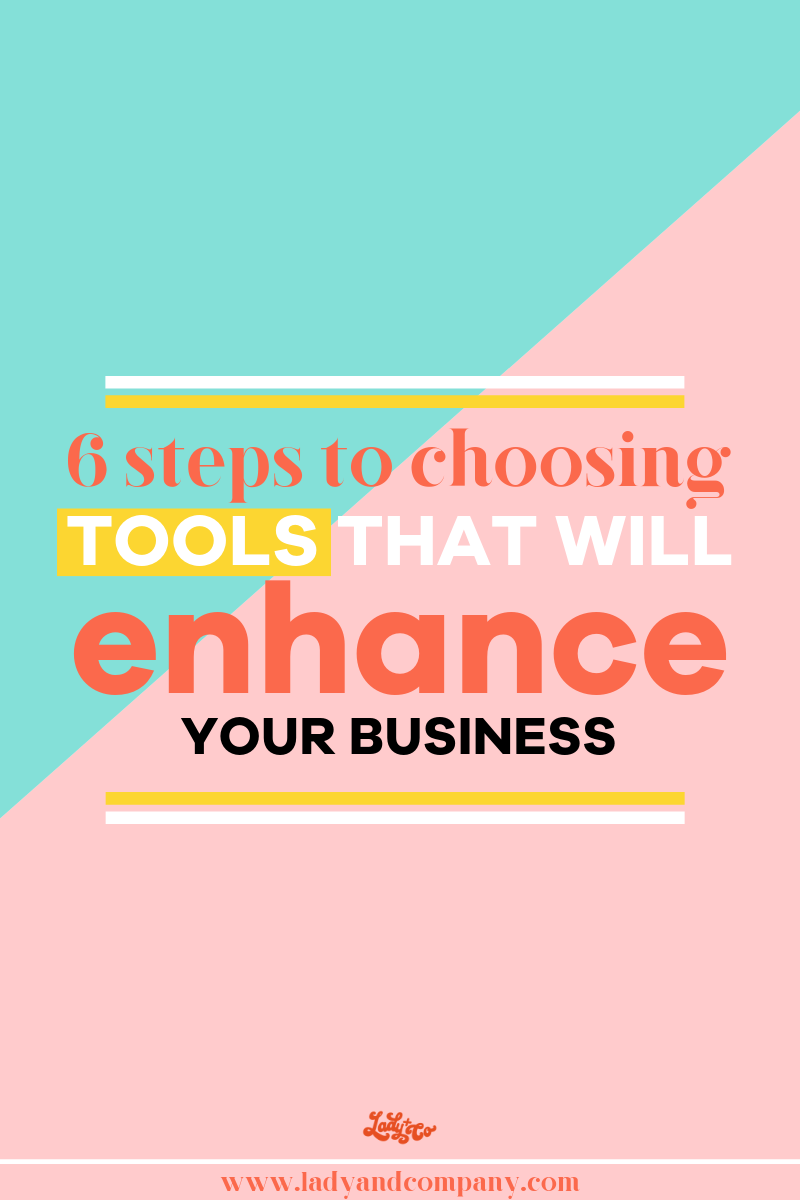 6 Steps To Choosing Tools That Will Enhance Your Business | Before you dive in and invest in the first project management system or CRM you can find, here are some tips to help you avoid wasting precious time (and money) on tools that might end up not working for you! | Lady and Company Creative | Alex Lawless, Brand and Business Strategist | Post Author: Jessie McGath | #productivity #productivityhacks #automationtools #projectmanagement