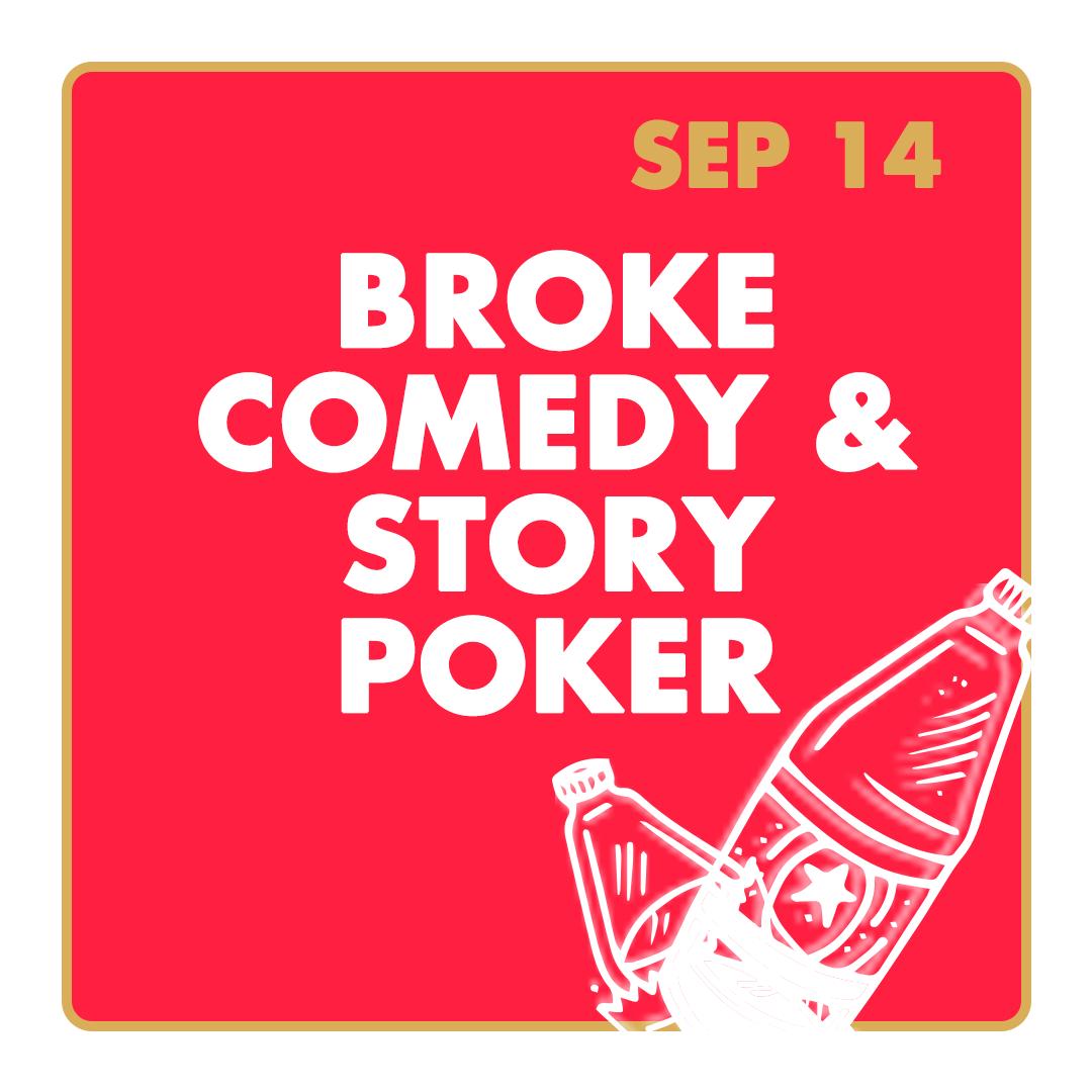 https://www.eventbrite.com/e/broke-comedy-and-story-poker-tickets-36944616342
