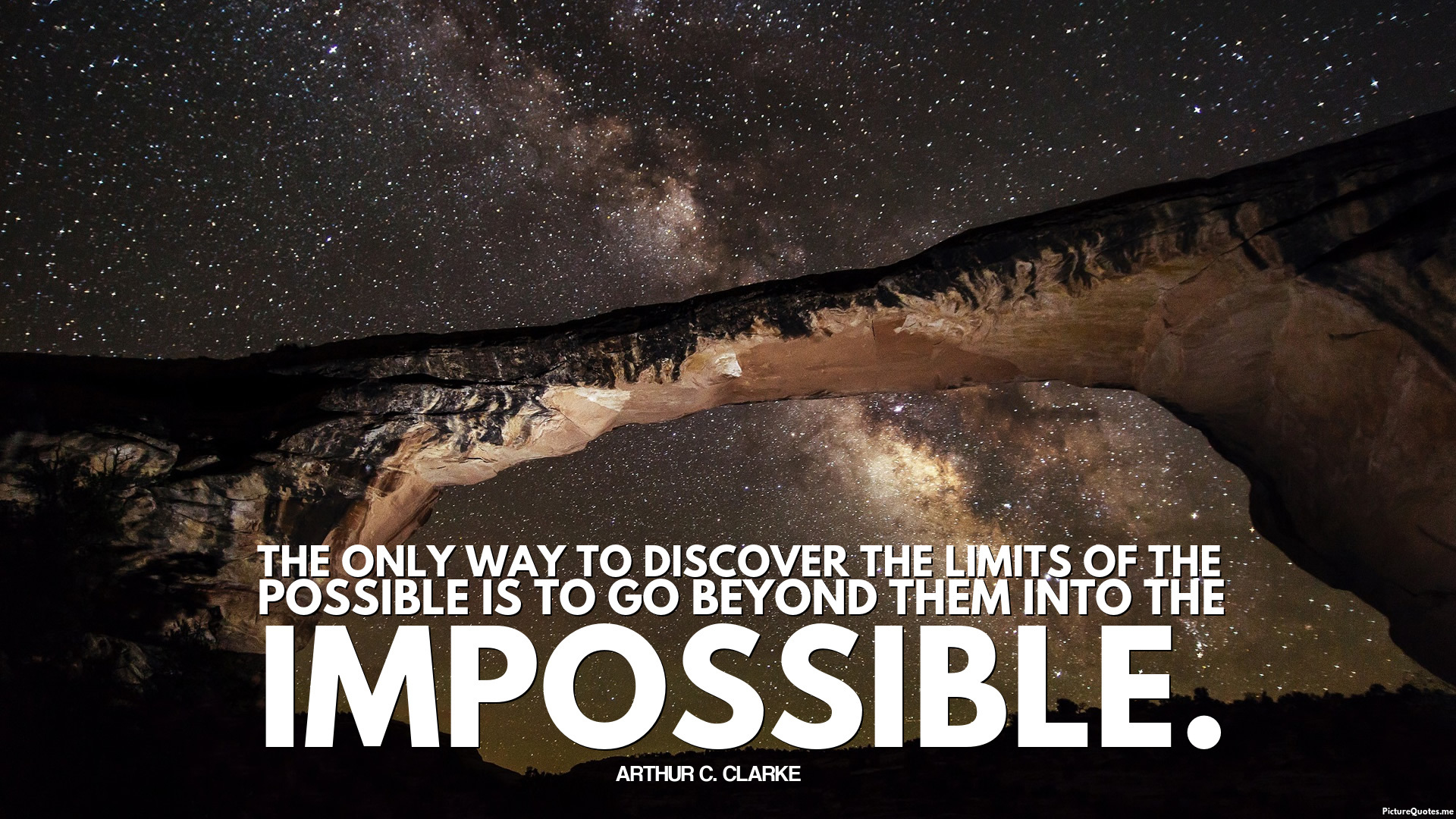 arthur_c__clarke_quote_the_only_way_to_discover_the_limits_of_the_possible_is_to_go_beyond_them_into_the_impossible_5328.jpg