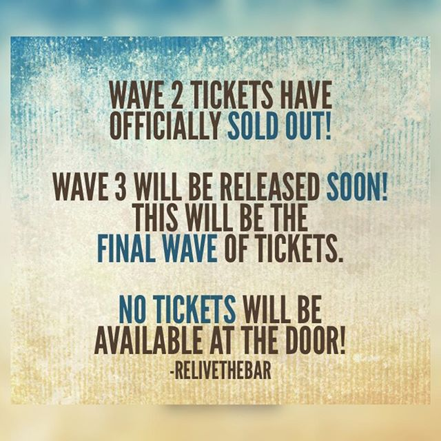 Wave 2 = SOLD OUT  The last and final Wave will be released soon! There will be NO tickets sold at the door!