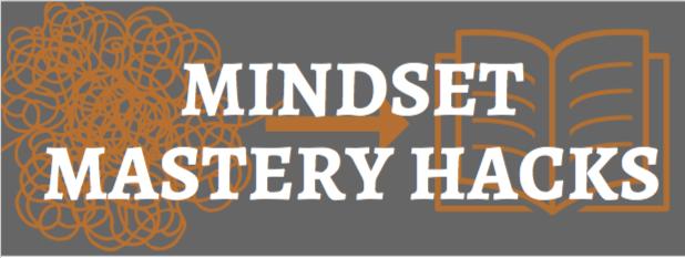 Mindset Mastery Hacks.png