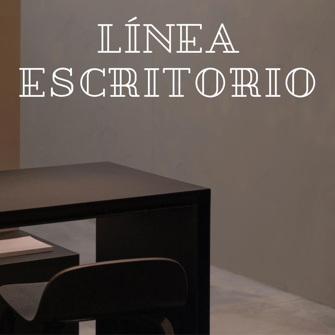 Línea Escritorio:  Nuestra línea de escritorios