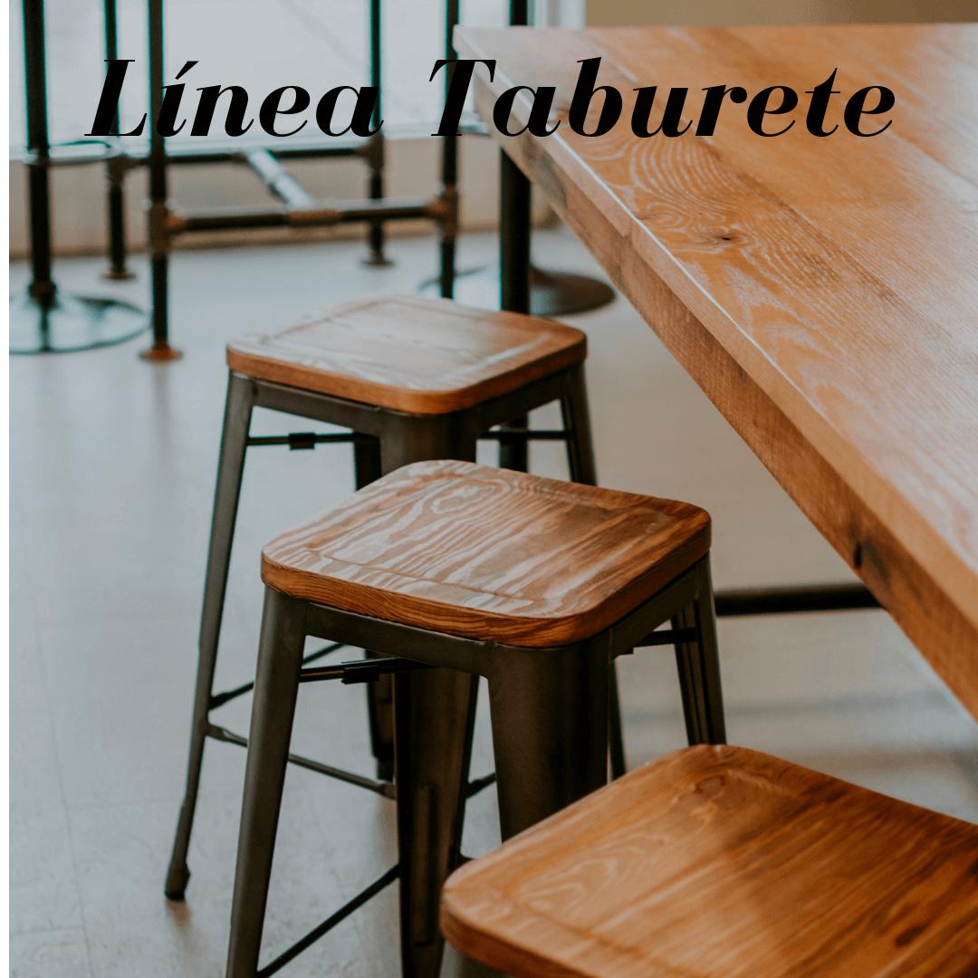 Línea Taburete:  Nuestra línea de taburetes y pisos