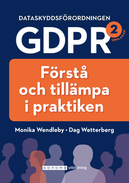På fredag den 25 januari kommer en uppdaterad andra upplaga av GDPR- Förstå och tillämpa i praktiken ut i bokhandeln->