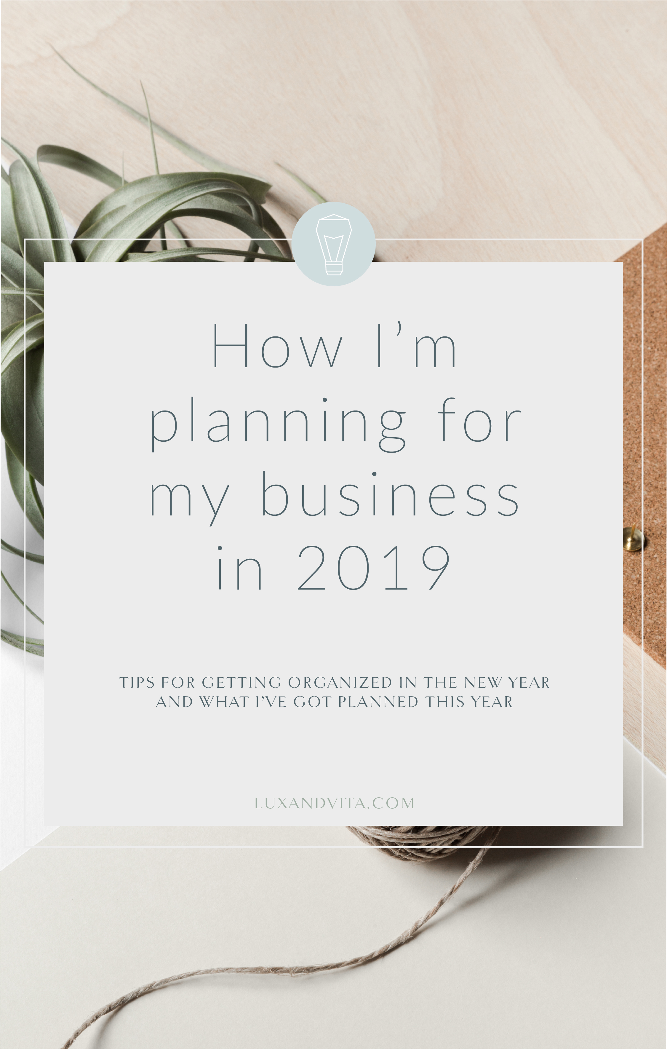 How I'm planning for 2019 | Lux and Vita