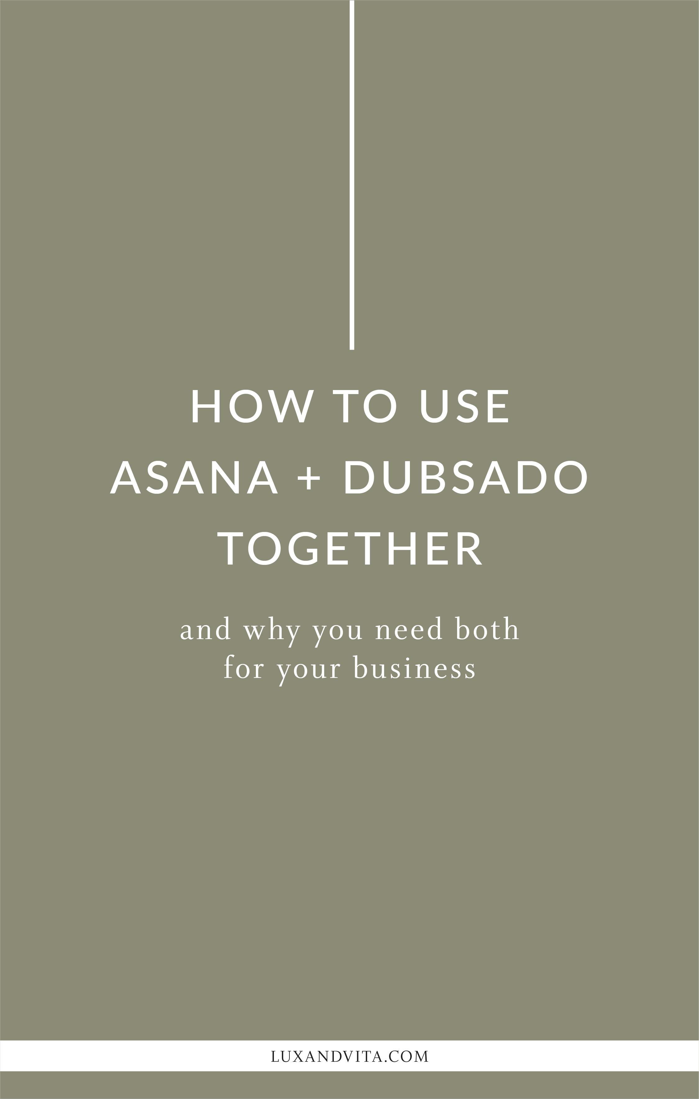 How to use Dubsado + Asana + why you need both_Pinterest 2.jpg