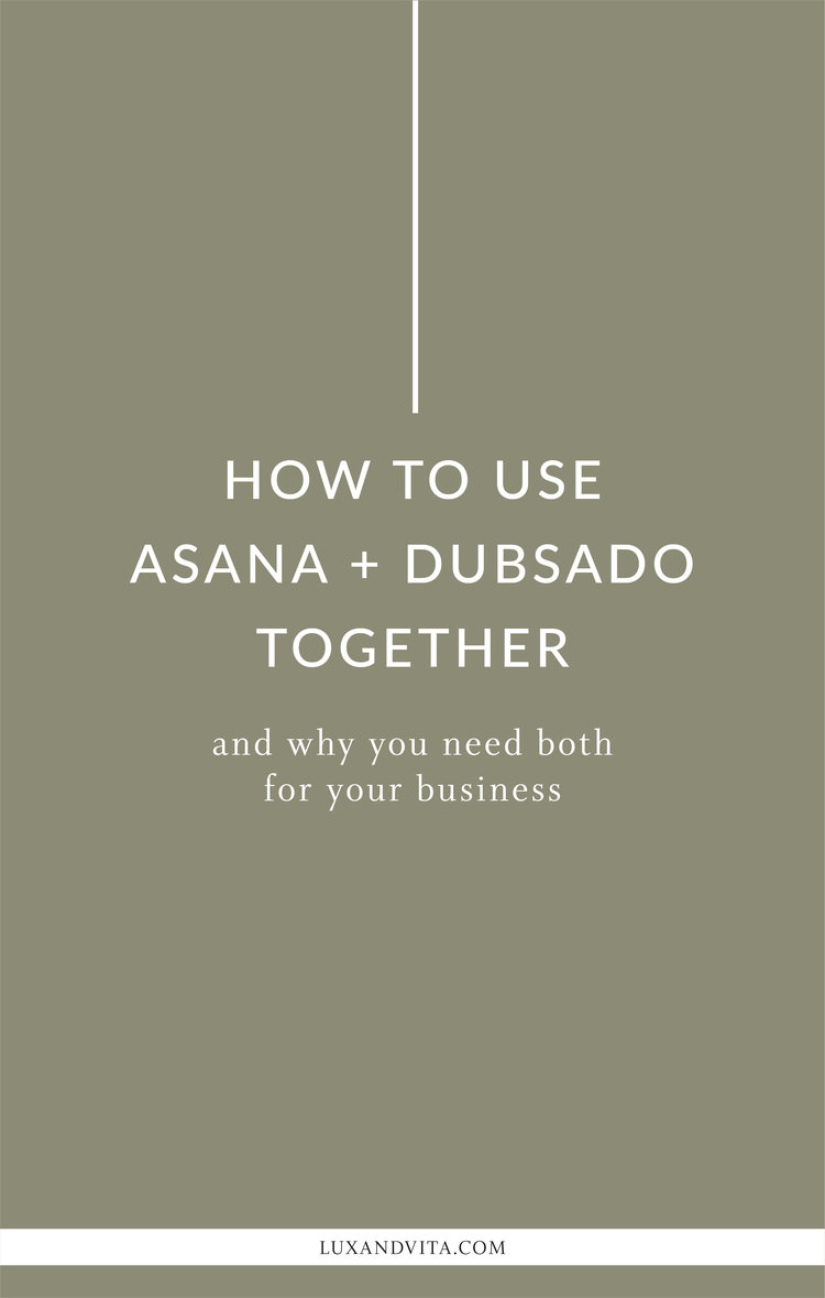 How to use Dubsado and Asana in your business and why you need both | Virtual Assistant, Project Manager, Organization Tips by Lux + Vita