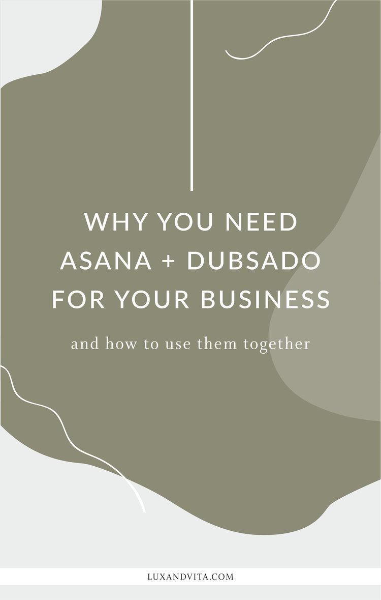 Why you need Dubsado and Asana and how to use both to run your business | Virtual Assistant, Project Manager, Organization Tips by Lux + Vita