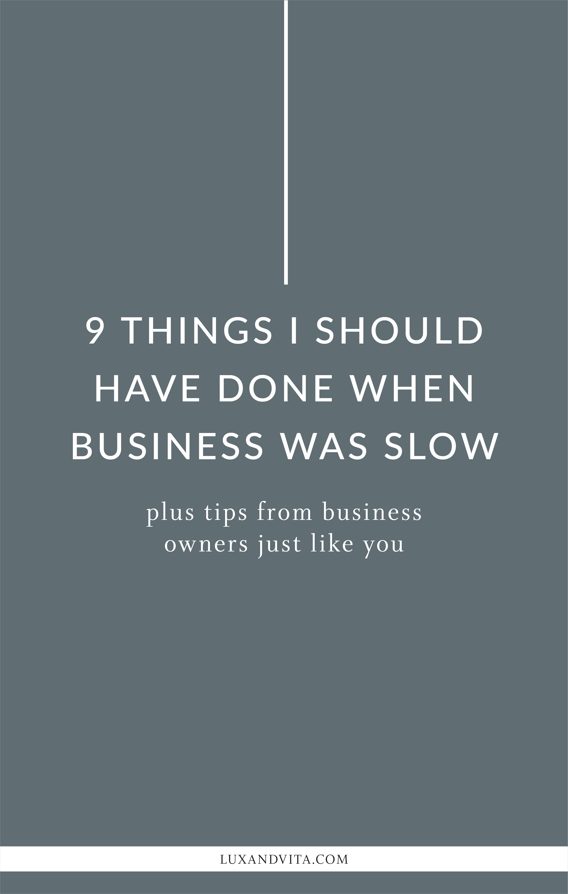 9 Things to do when business is slow_Pinterest 2.jpg