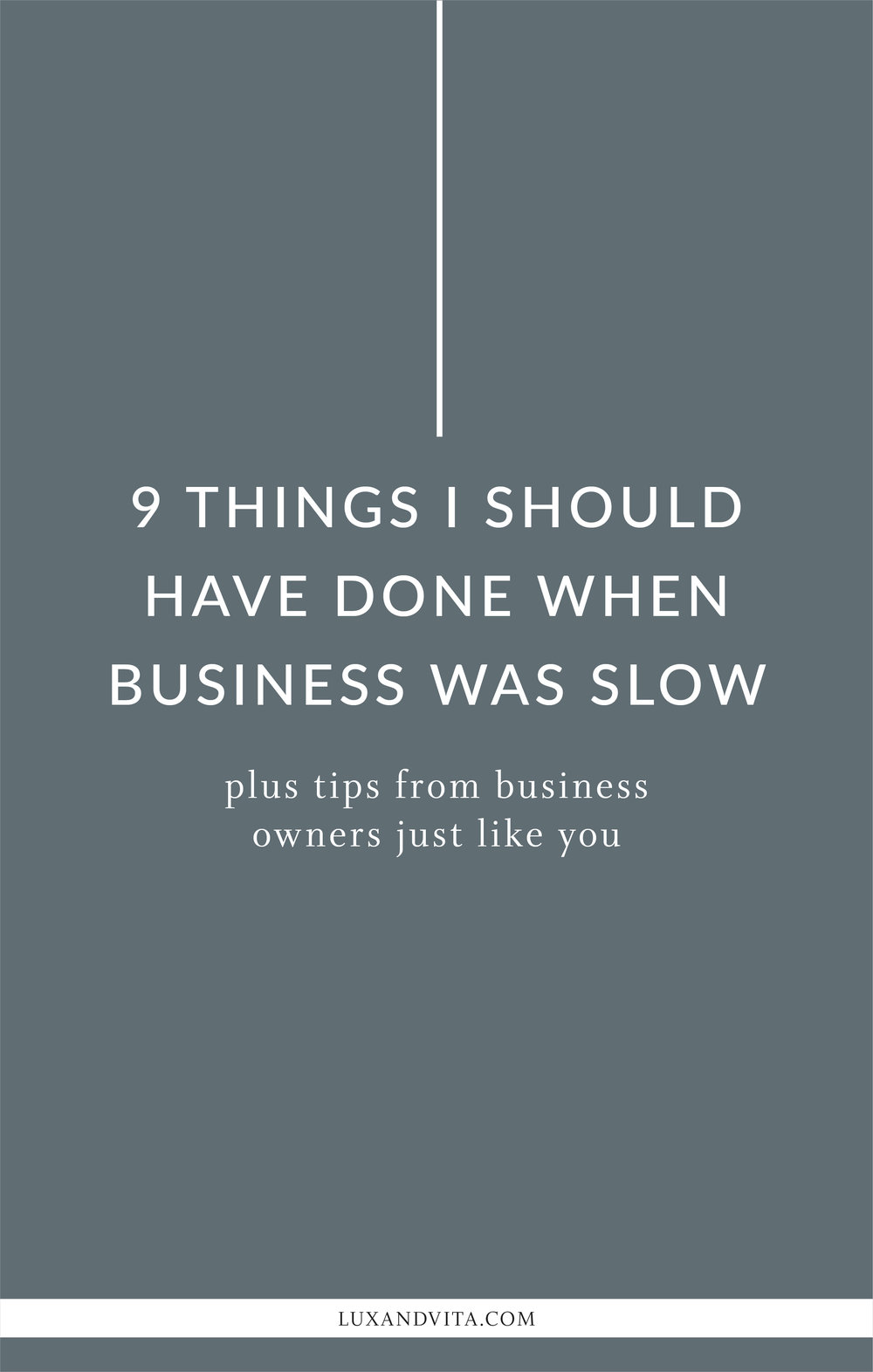 9 I should've done when business was slow | Virtual Assistant, Project Manager, Lux + Vita
