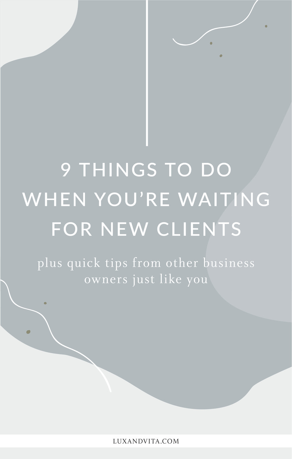 9 Things to do when you're waiting for new clients | Virtual Assistant, Project Manager, Lux + Vita