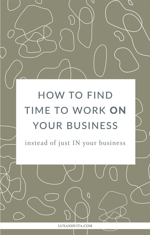 How to find time to work on your business instead of just in your busines