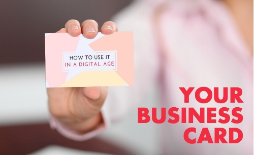 How to use your business card in a digital age.