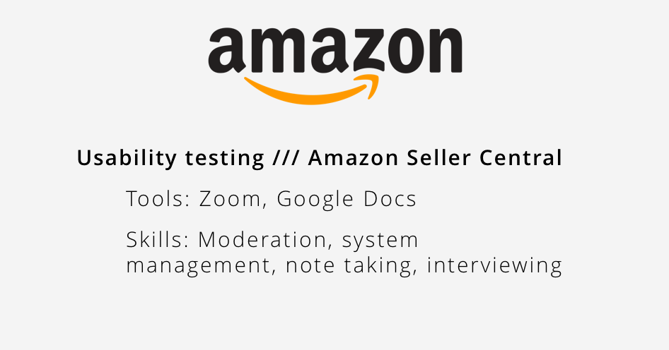 Amazon Seller Central Usability Testing // Jan 2017 - Mar 2017