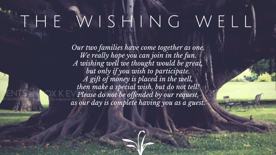 """Our two families have come together as one.We really hope you can join in the fun.A wishing well we thought would be great,but only if you wish to participate.A gift of money is placed in the well,then make a specia (1).png"