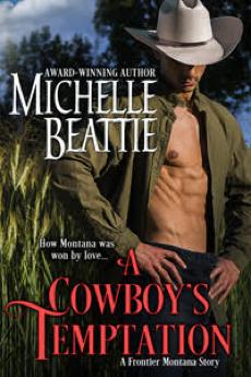 A Cowboy's Temptation - a Montana western historical romance novel