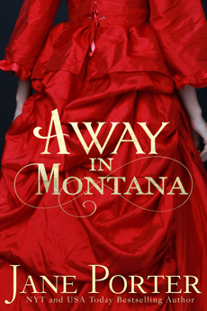 Away in Montana - a Montana western historical romance novel