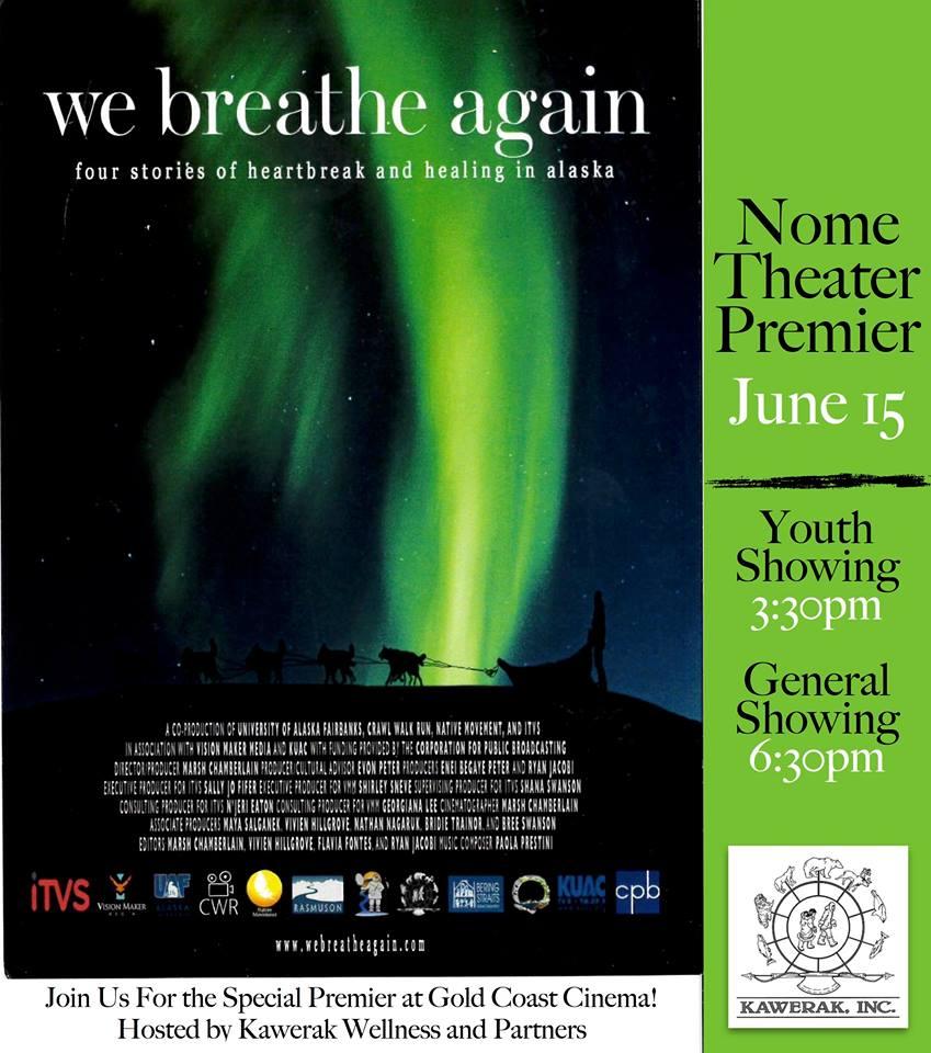 Nome, Alaska Premiere    Thursday, June 15, 2017